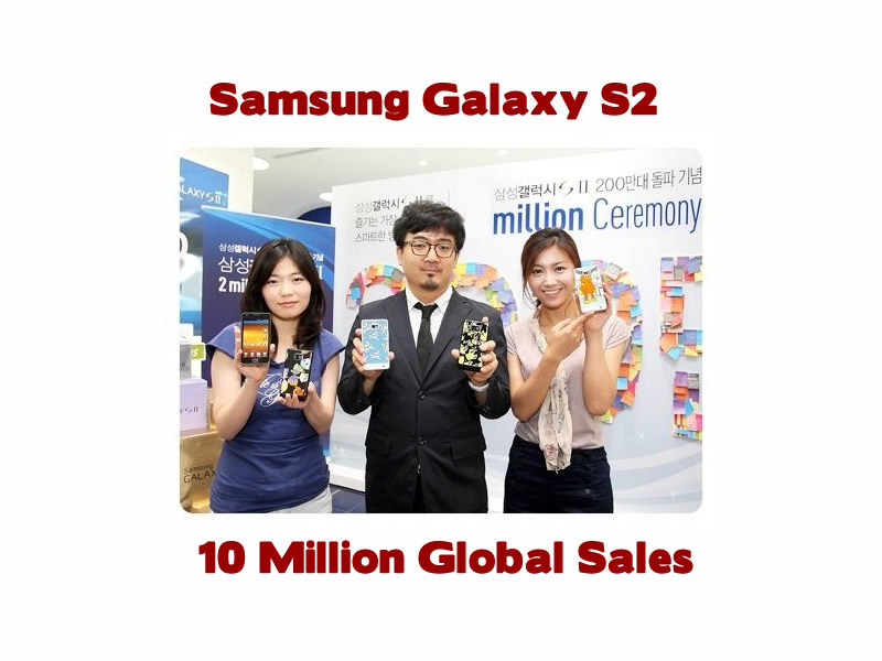 Samsung Galaxy S2 Hits 10 Million Sales