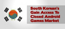 South Korean's Gain Access To Closed Android Games Market