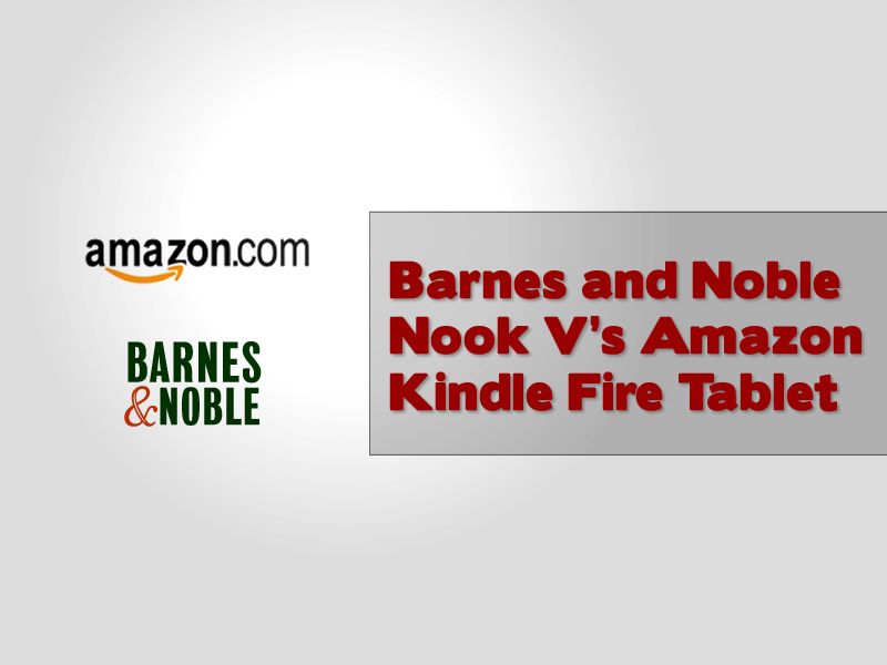 barnes-and-noble-nook-versus-amazon-kindle-fire