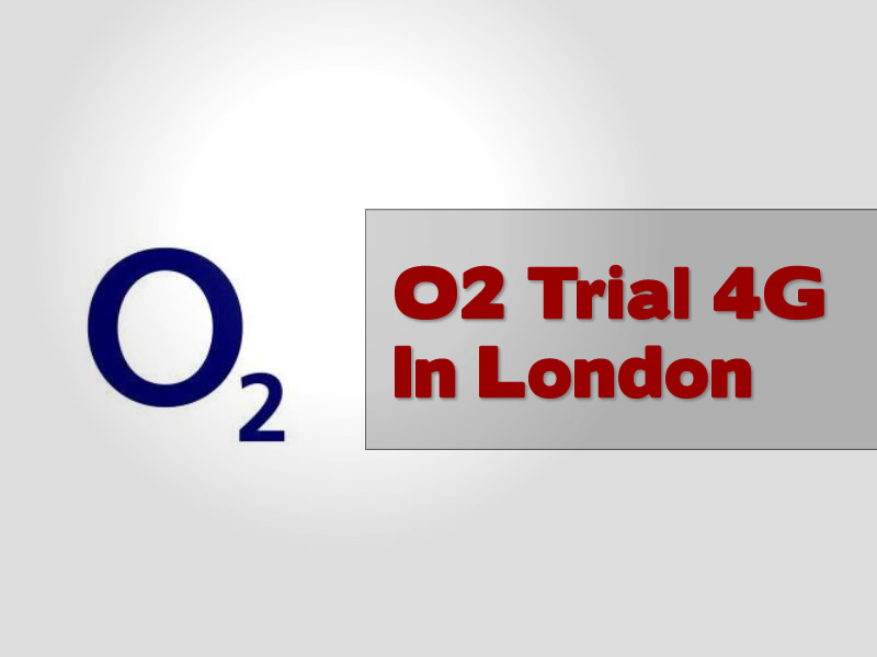 O2 Trial 4G In London