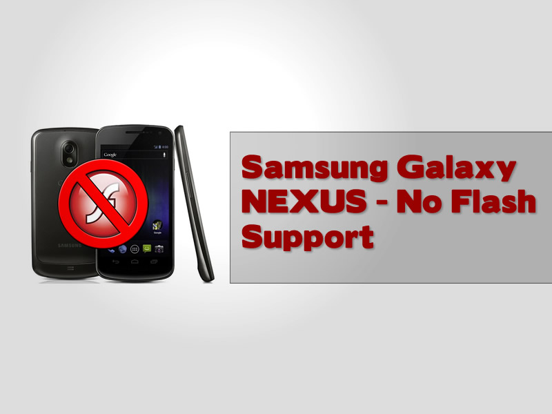 Samsung Galaxy Nexus No Flash Support