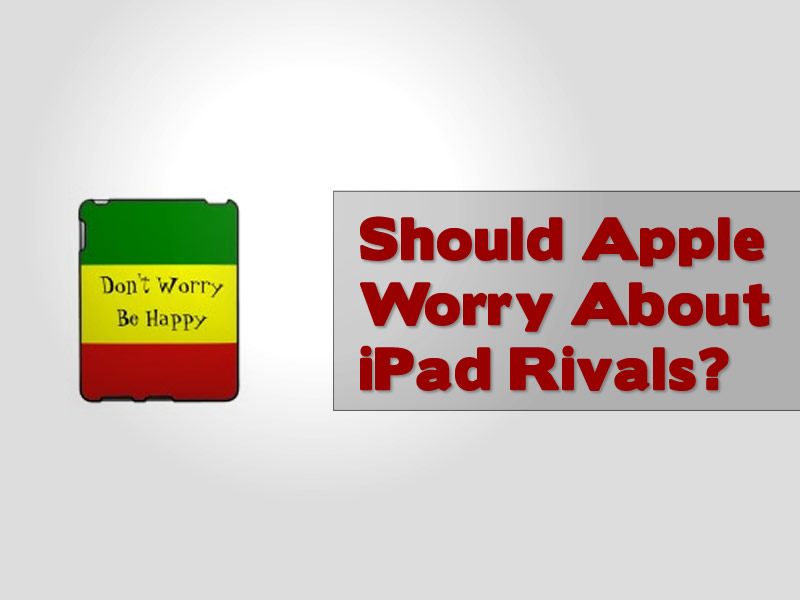 should-apple-worry-about-ipad-rivals