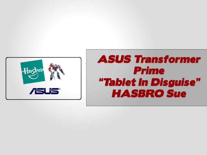 "ASUS Transformer Prime ""Tablet In Disguise"" HASBRO Sue"