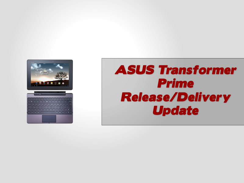 ASUS Transformer Prime Release Delivery Update