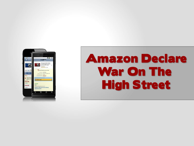Amazon Declare War On The High Street