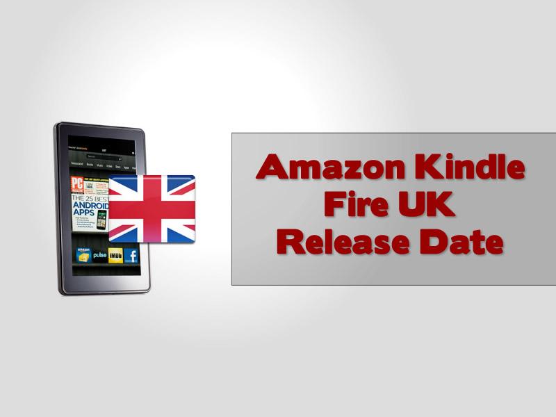Amazon Kindle Fire UK Release Date