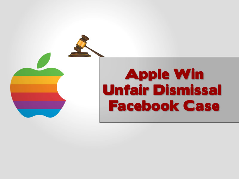 Apple Win Unfair Dismissal Facebook Case