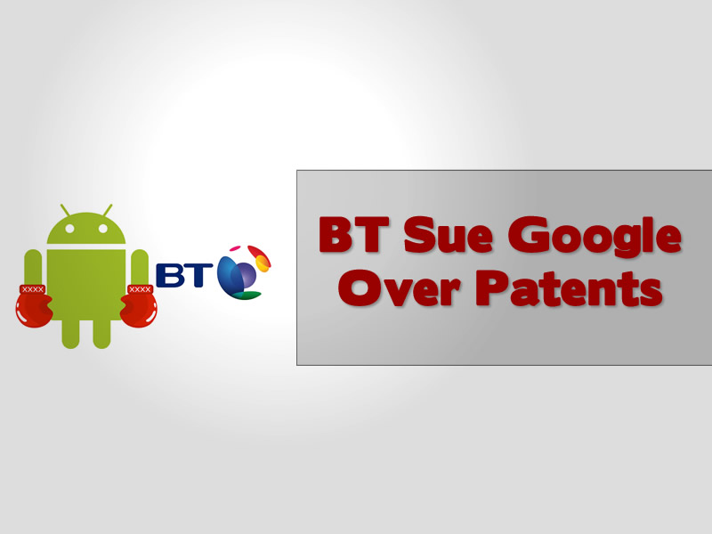 BT Sue Google Over Patents