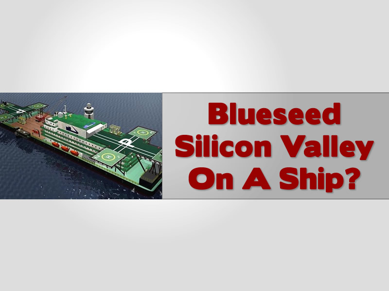 Blueseed Silicon Valley On A Ship