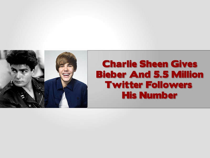 Charlie Sheen Gives Bieber And 5.5 Million Twitter Followers His Number