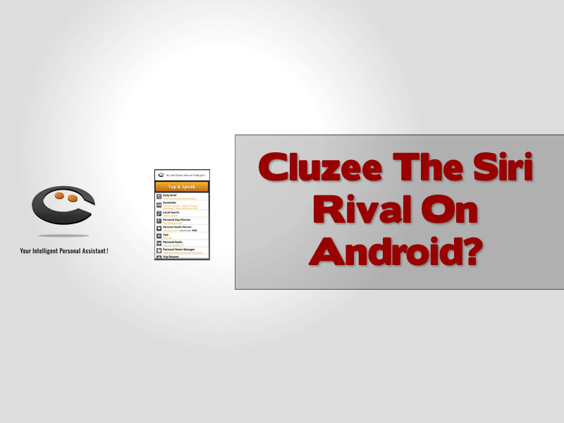 Cluzee The Siri Rival On Android