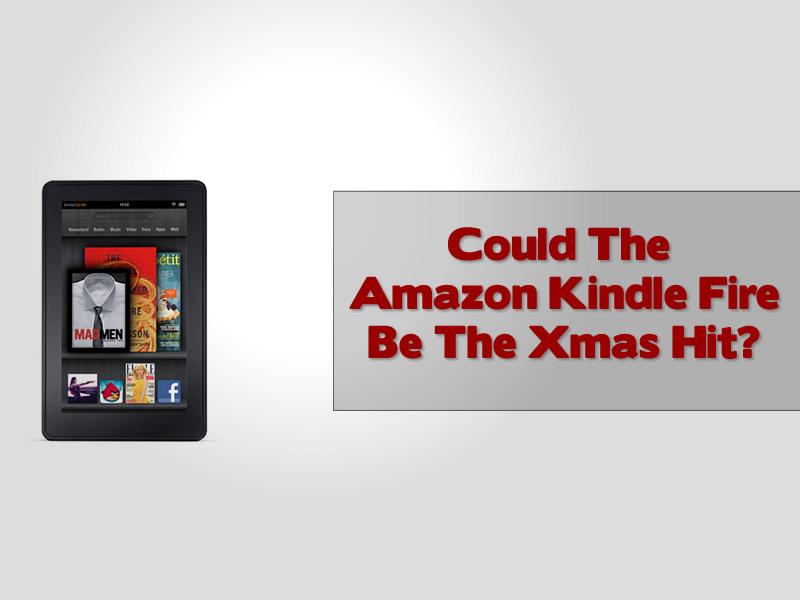 Could The Amazon Kindle Fire Be The Xmas Hit