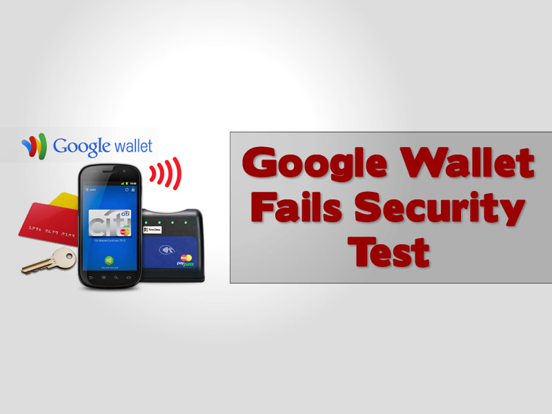 Google Wallet Fails Security Test