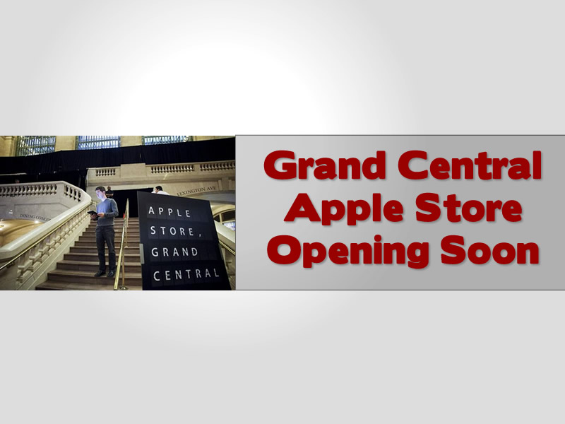 Grand Central Apple Store Opening Soon