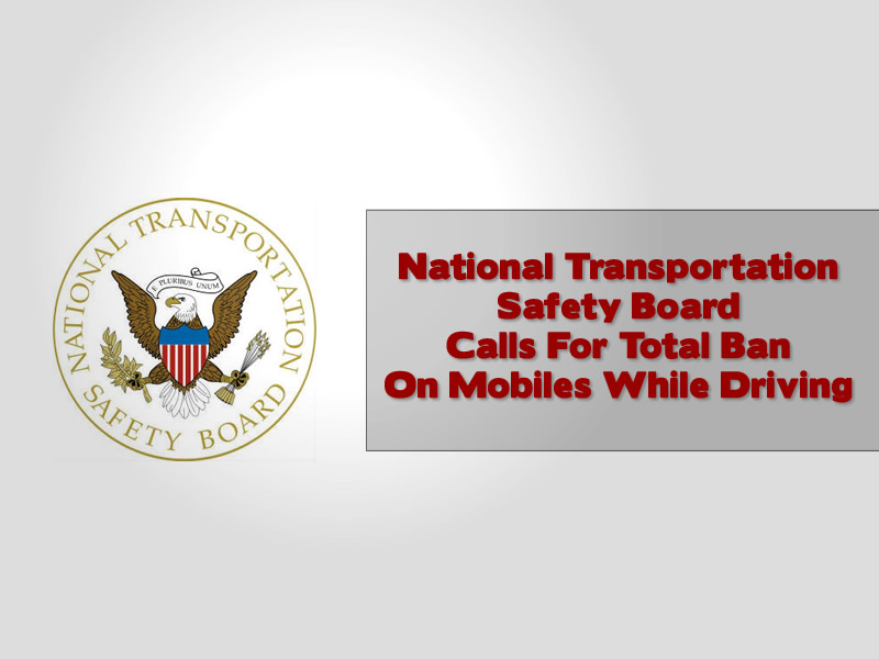 National Transportation Safety Board In The US Calls For Total Ban On Mobiles While Driving