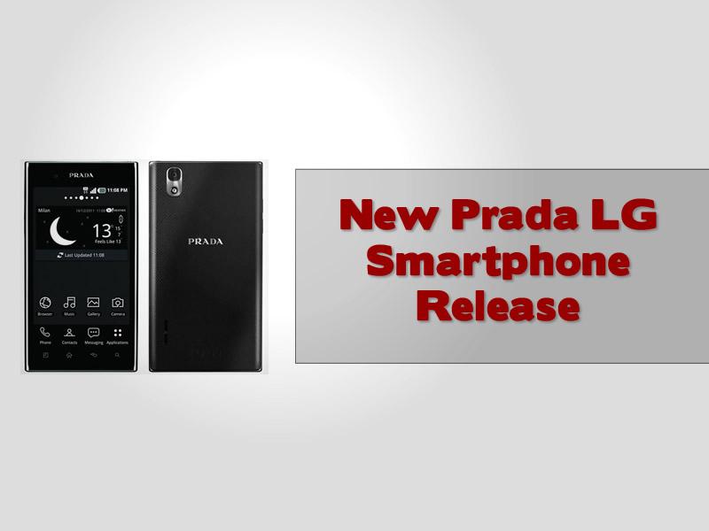 New Prada LG Smartphone Release