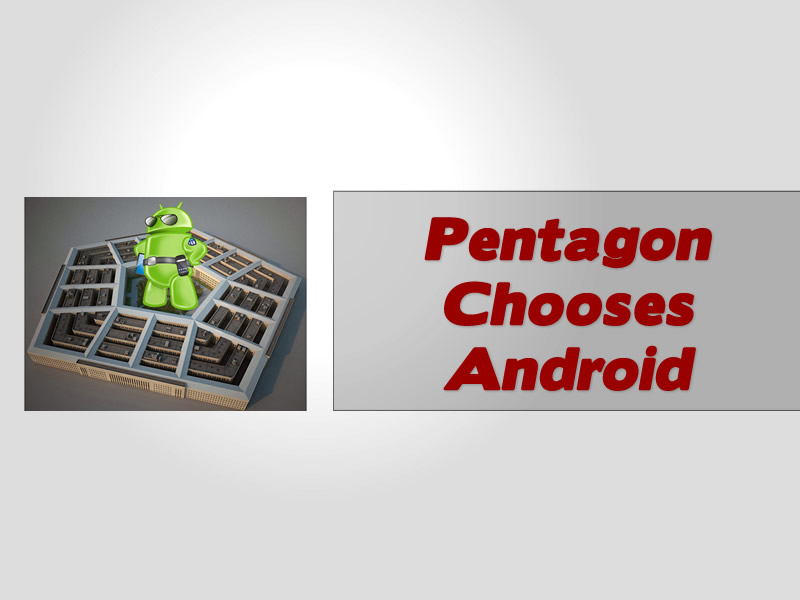 Pentagon Chooses Android