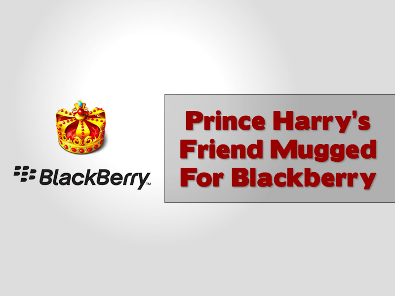 Prince Harry's Friend Mugged For Blackberry