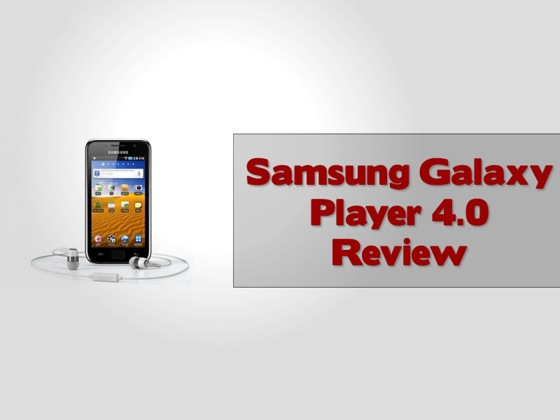 Samsung Galaxy Player 4.0 Review