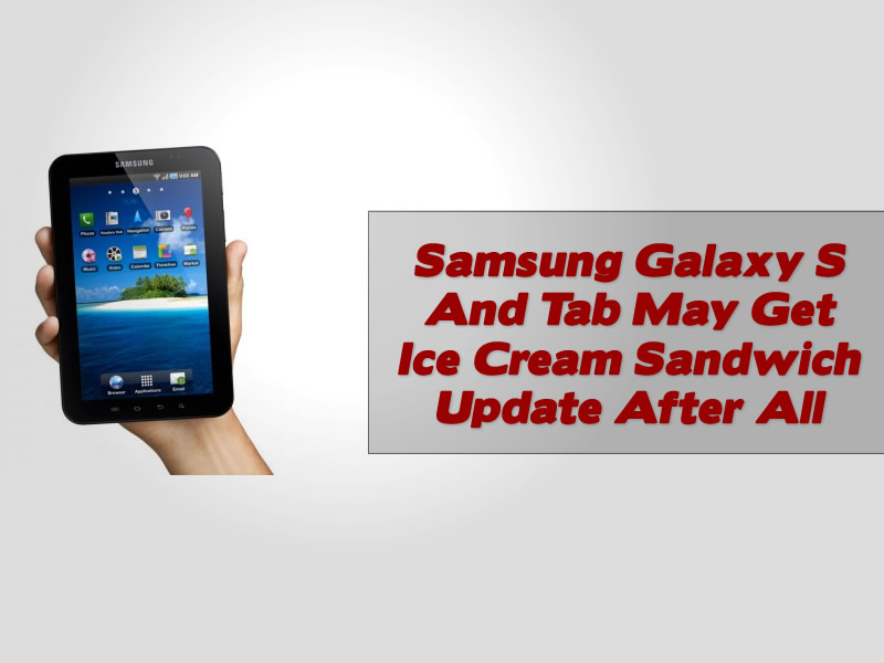 Samsung Galaxy S And Tab May Get Ice Cream Sandwich