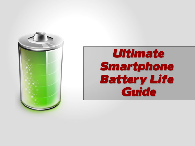 Ultimate Smartphone Battery Life Guide