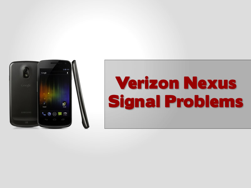 Verizon Nexus Signal Problems