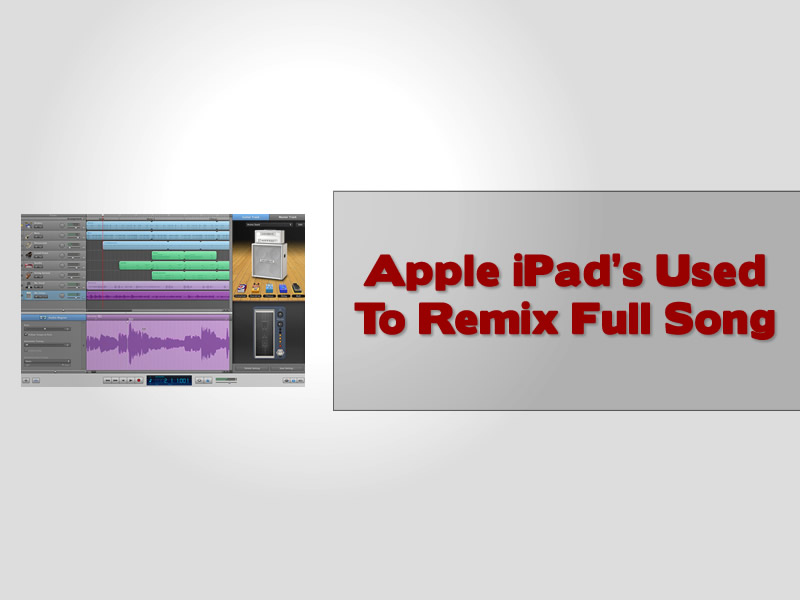 Apple iPad's Used To Remix Full Song