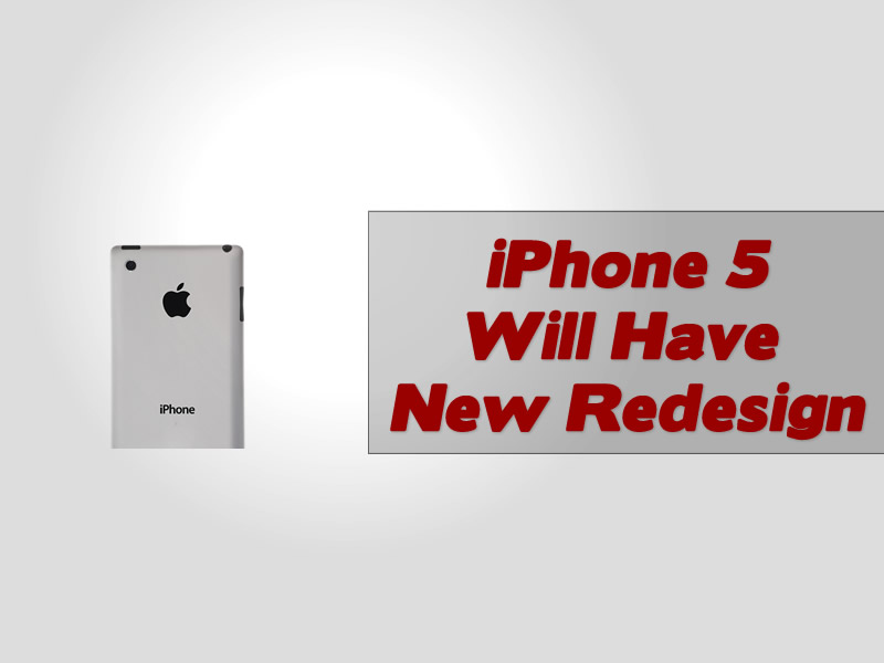 iPhone 5 Will Have New Redesign
