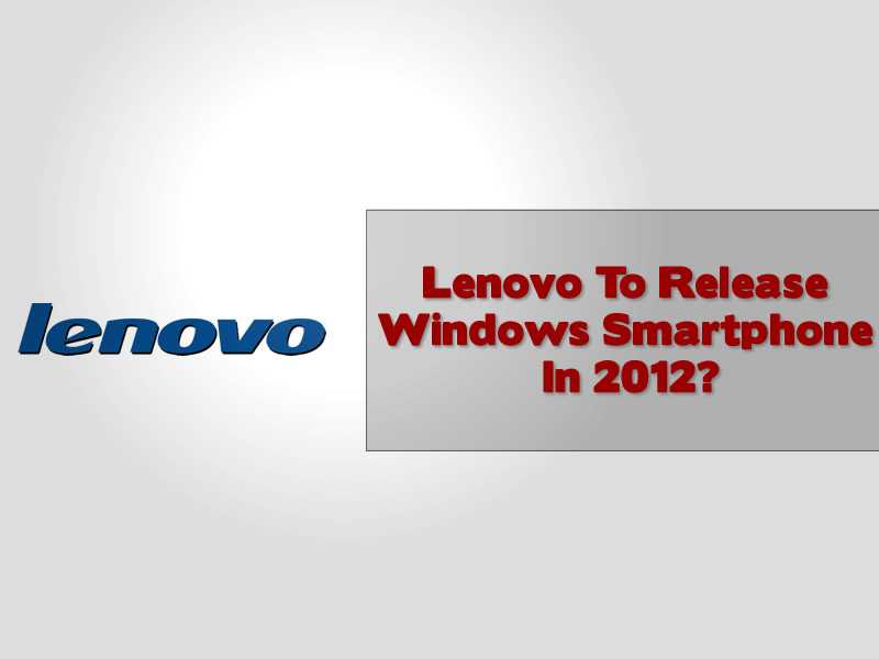 Lenovo Release Windows Based Smartphone