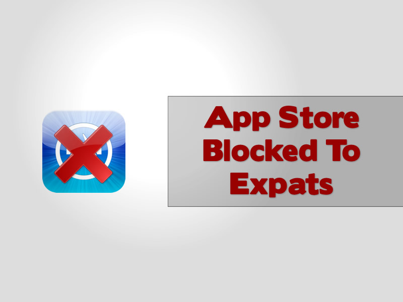Apple App Store Blocked To Expats