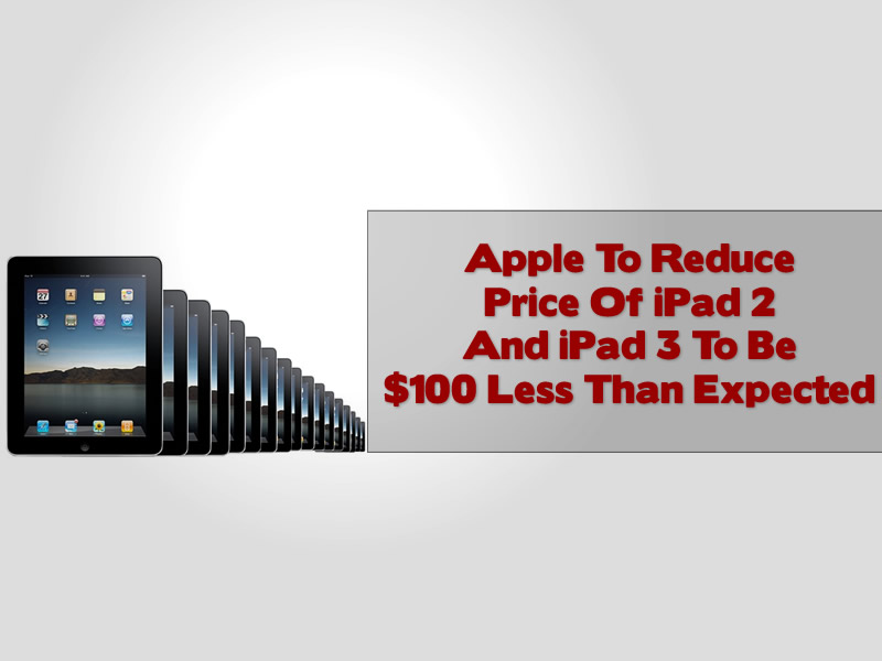 Apple To Reduce Price Of iPad 2