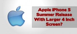 Apple iPhone 5 Summer Release With Larger 4 Inch Screen