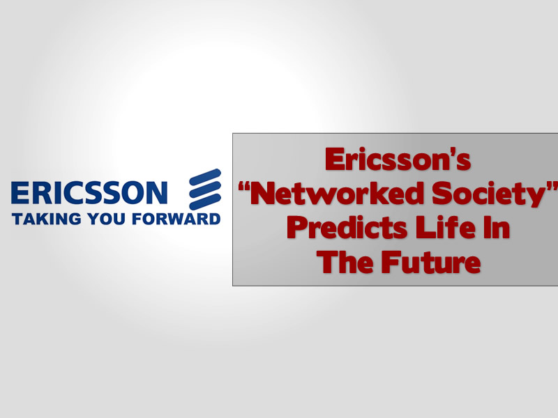"Ericsson's ""Networked Society"" Predicts Life In The Future"