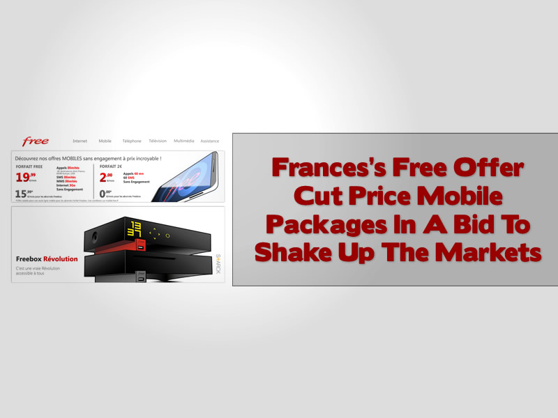 Frances's Free Offer Cut Price Mobile Packages In A Bid To Shake Up The Markets