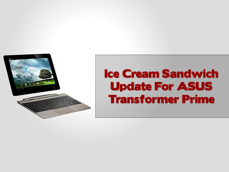Ice Cream Sandwich Update For ASUS Transformer Prime