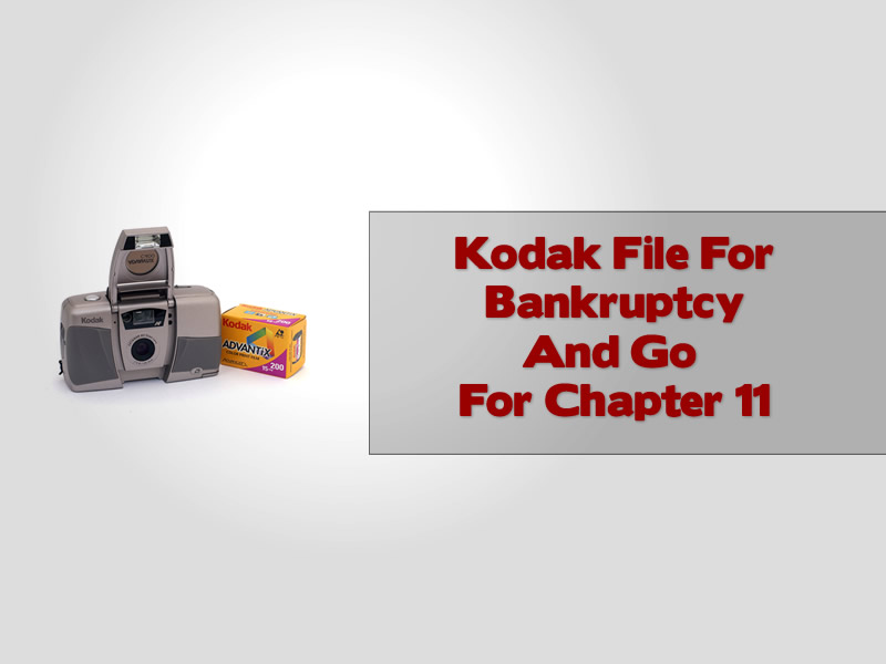 Kodak File For Bankruptcy And Go For Chapter 11
