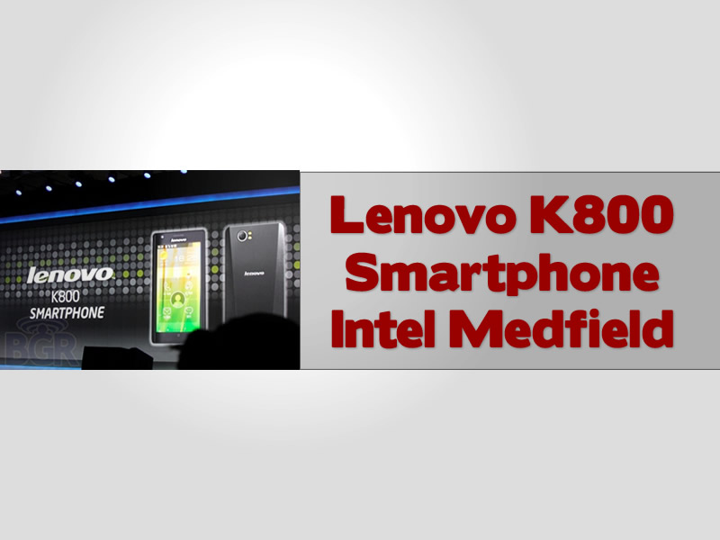 Lenovo K800 Smartphone Intel Medfield