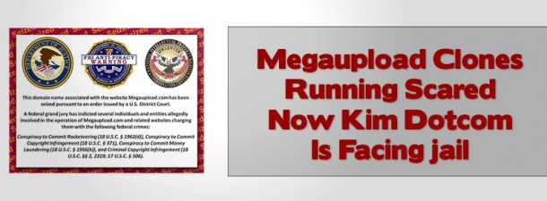 Megaupload Clones Running Scared Now Kim Dotcom Is Facing jail