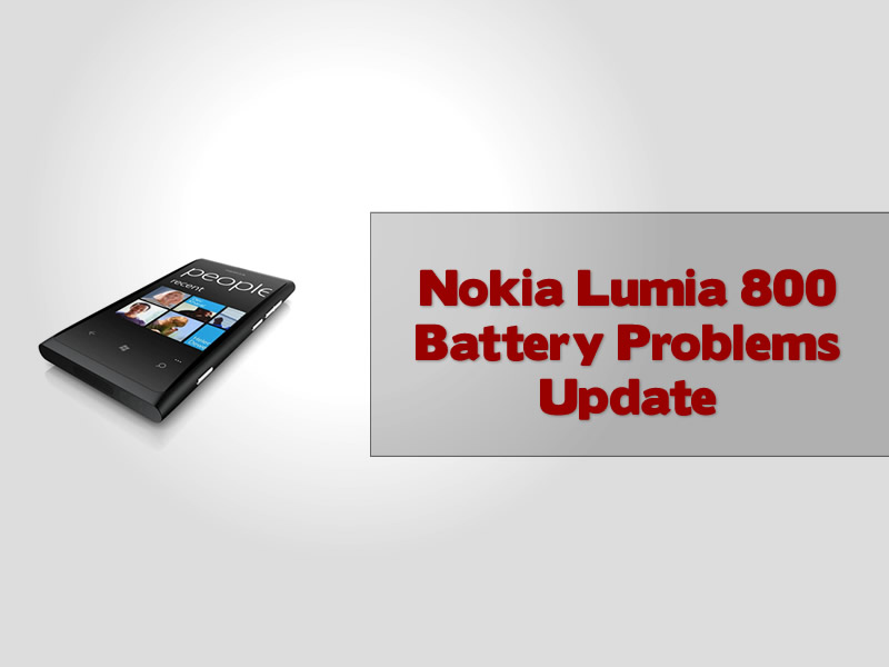 Nokia Lumia 800 Battery Problems Update