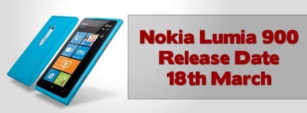 Nokia Lumia 900 Release Date 18th March