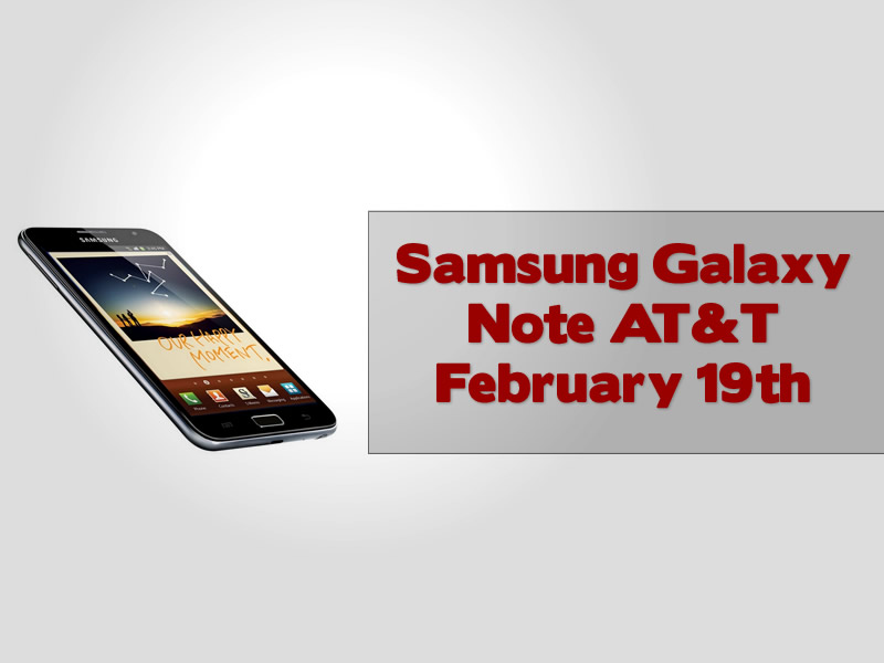 Samsung Galaxy Note AT&T February 19th