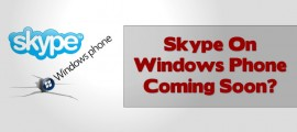 Skype On Windows Phone Coming Soon