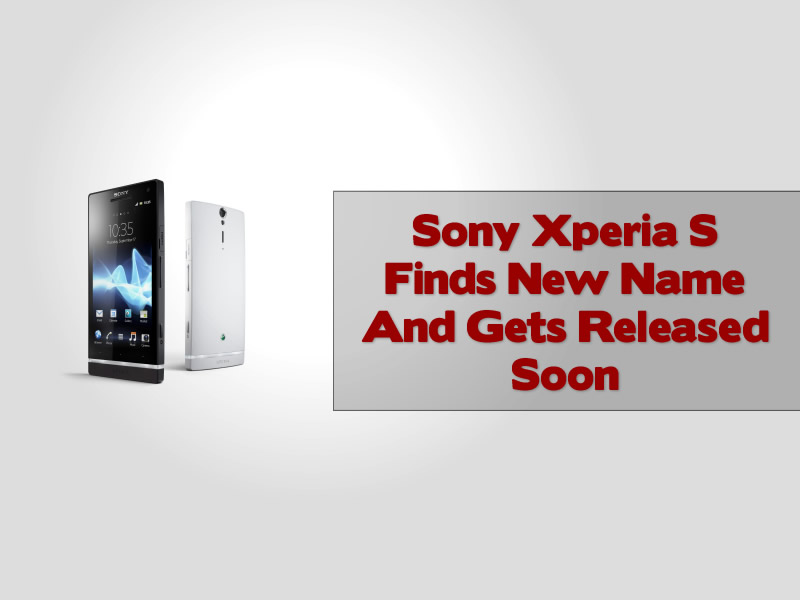 Sony Xperia S Finds New Name