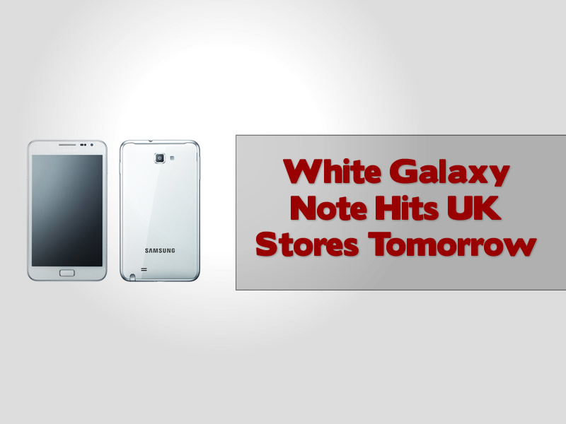 White Galaxy Note Hits UK Stores Tomorrow