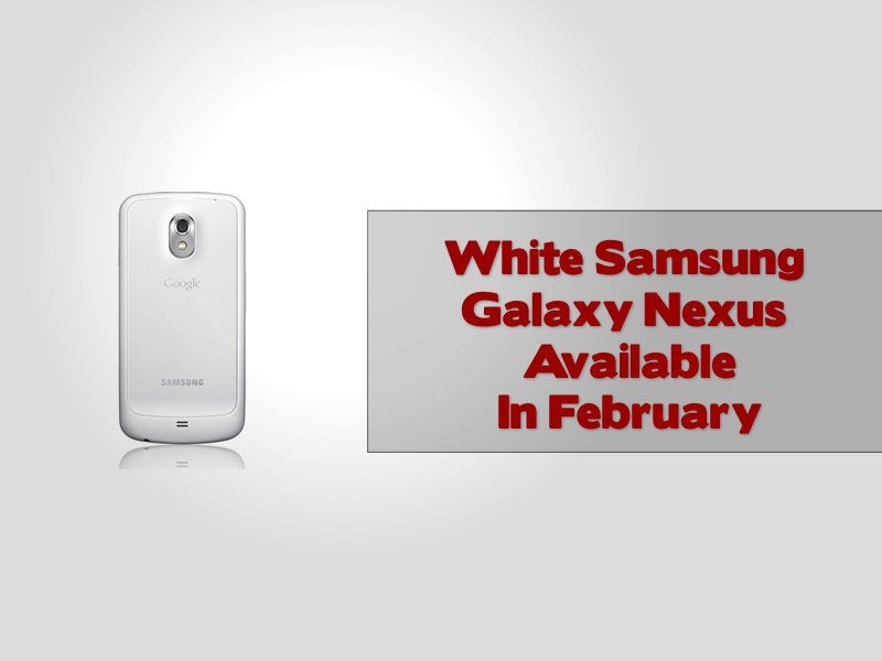 White Samsung Galaxy Nexus Available In February