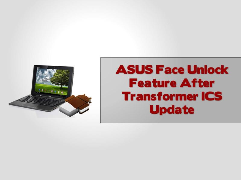 ASUS Face Unlock Feature After Transformer ICS Update