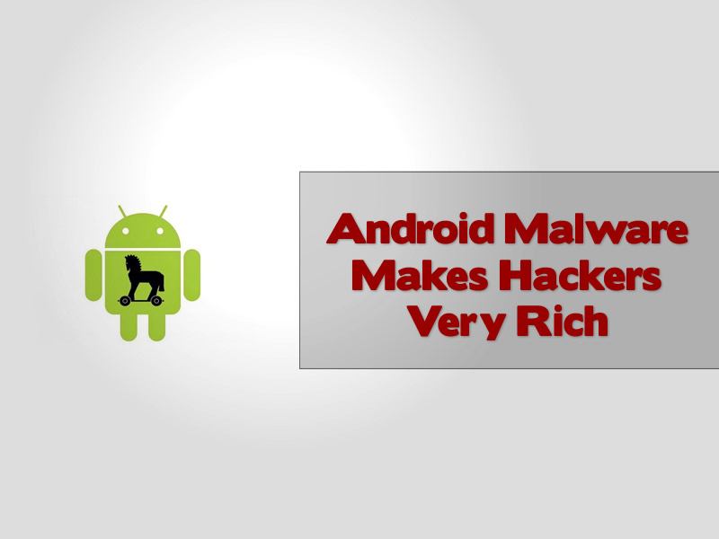 Android Malware Makes Hackers Very Rich