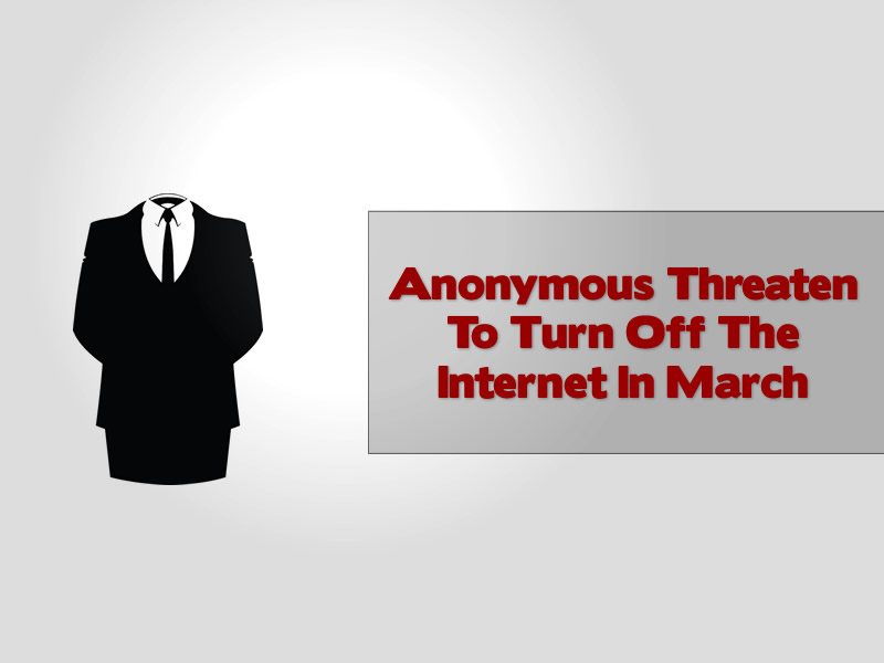 Anonymous Threaten To Turn Off The Internet In March