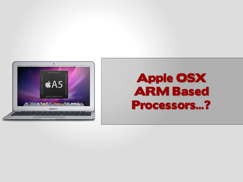 Apple OSX ARM Based Processors