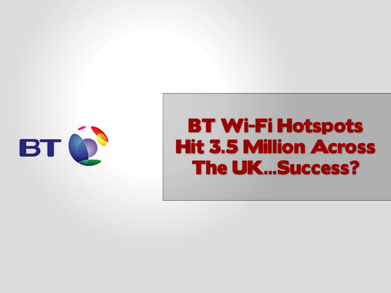 BT Wi-Fi Hotspots Hit 3.5 Million Across The UK